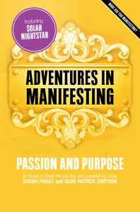Adventures in Manifesting Passion and Purpose
